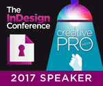 Speaker at the InDesign Conference and Creative Pro Week, 2017.